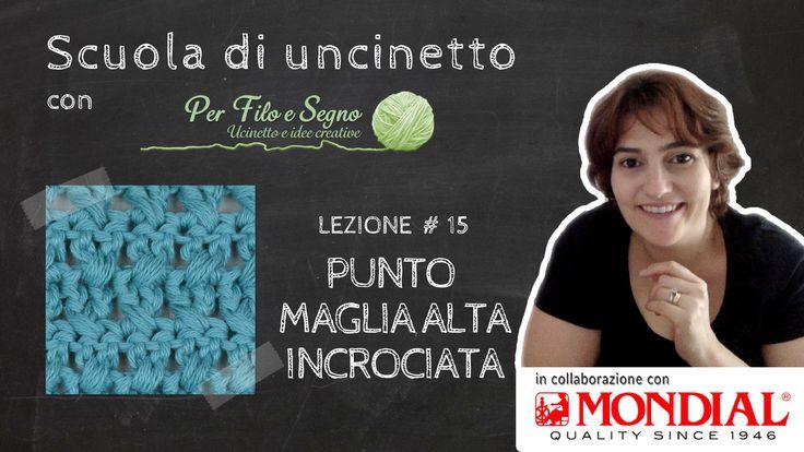 Lezione #15 - Maglia alta incrociata  Appuntamento ogni lunedì con la Scuola di Uncinetto in collaborazione con Mondial!