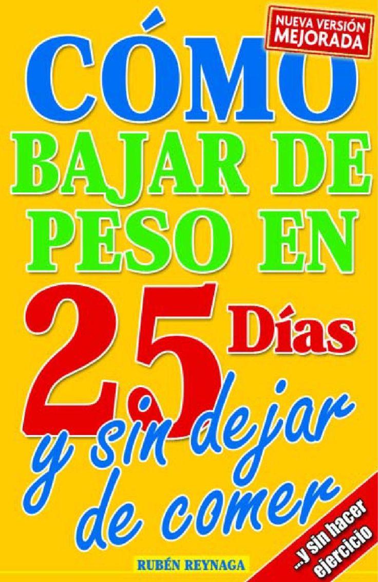 ISSUU - Como Bajar de Peso en 25 Dias y sin dejar de Comer...y sin hacer Ejercicio de Hector Moreno Pinto
