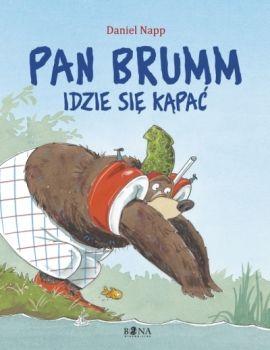 """Daniel Napp """"Pan Brumm idzie się kąpać"""". Zabawna historia dla dzieci w wieku 3-5 lat. Jedna z siedmiu książek w serii."""