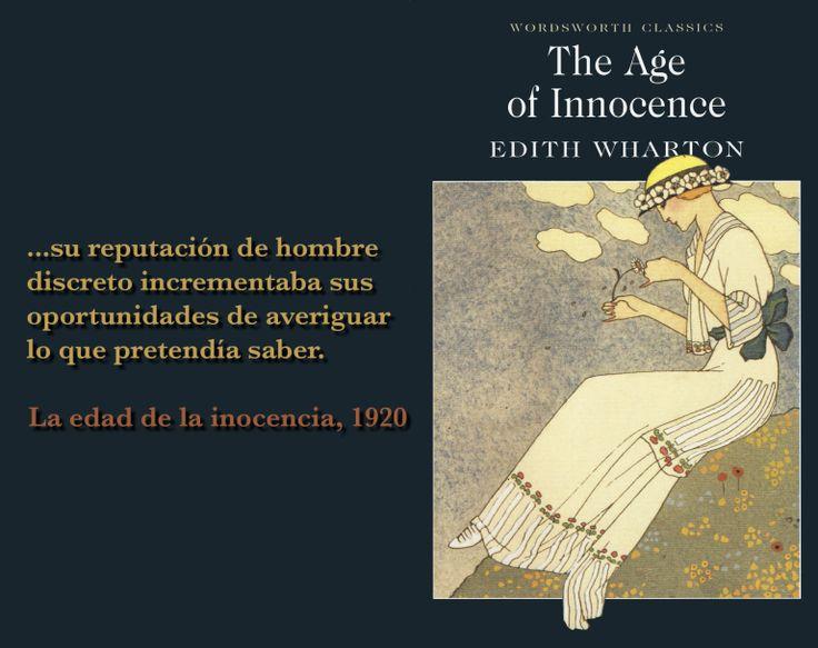 Citas y frases de La edad de la inocencia: …su reputación de hombre discreto incrementaba sus oportunidades de averiguar lo que pretendía saber.