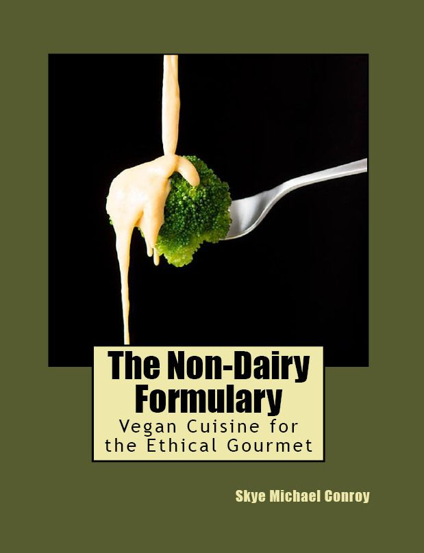 The Gentle Chef: Worth Reading, Nondairy Formulari, Ethical Gourmet, Book Worth, Vegan Cuisine, Non Dairy Formulari, Skye Michael, Michael Conroy, Recipe Book