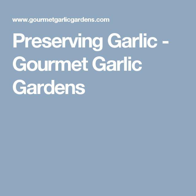 Preserving Garlic - Gourmet Garlic Gardens