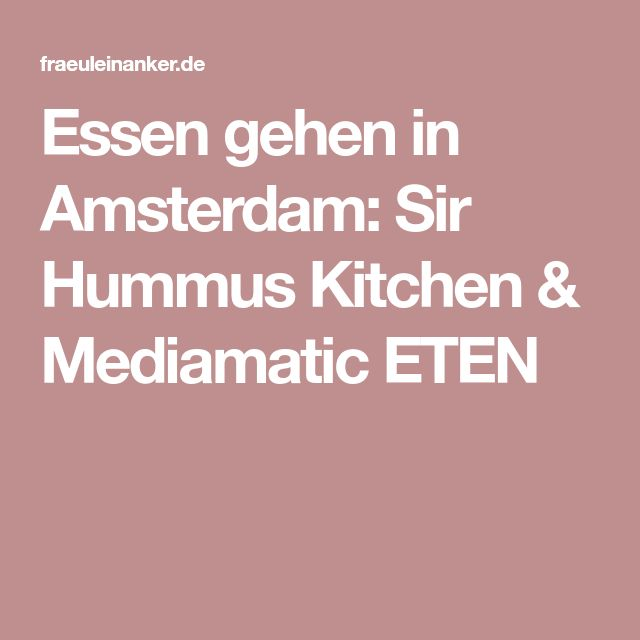 Essen gehen in Amsterdam: Sir Hummus Kitchen & Mediamatic ETEN