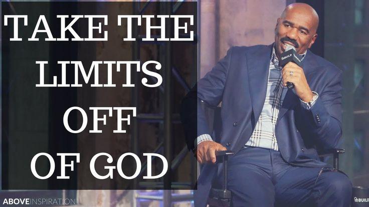 Take the Limits Off of God - Steve Harvey Motivational & Inspirational Video - YouTube