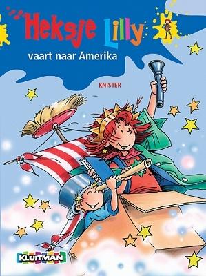 Heksje Lilly vaart naar Amerika  Geschreven door KNISTER  Geïllustreerd door Birgit Rieger