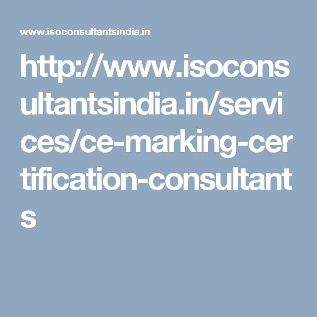 http://www.isoconsultantsindia.in/services/ce-marking-certification-consultants
