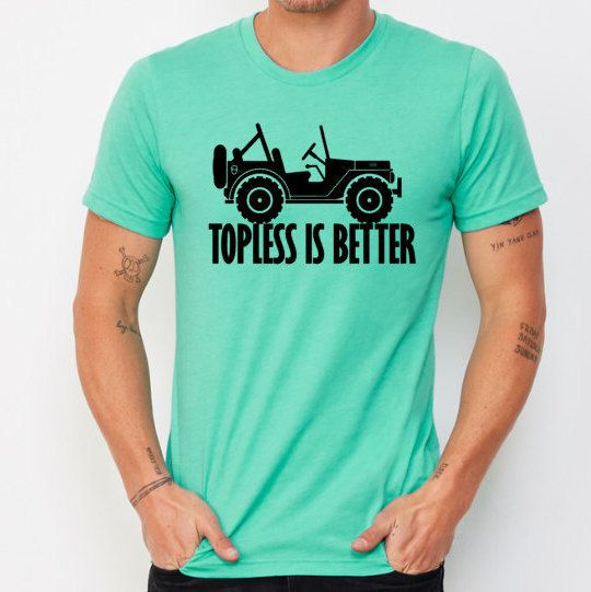 Topless Is Better Jeep Wrangler Top Off 4x4 Jeep Unlimited