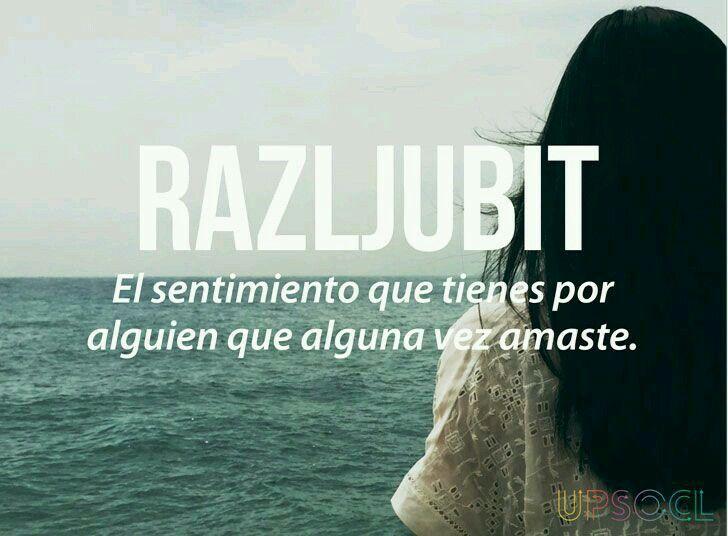 #razljubit #Sentimiento que tienes por alguien que alguna vez #amaste