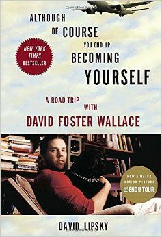 Although Of Course You End Up Becoming Yourself: A Road Trip with David Foster Wallace: David Lipsky: 9780307592439: Amazon.com: Books