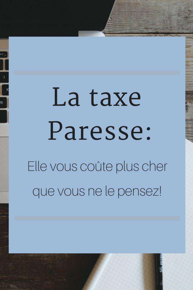 La taxe Paresse-elle vous coûte plus cher que vous ne le pensez