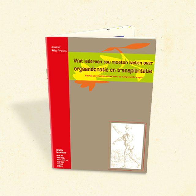 Inhoud en achtergrond van de brochure 'wat iedereen zou moeten weten over orgaandonatie en transplantatie'