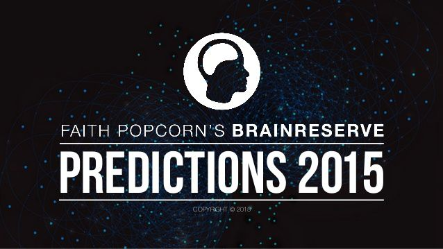 A Faith Popcorn Prediction: Your Brain 2.0