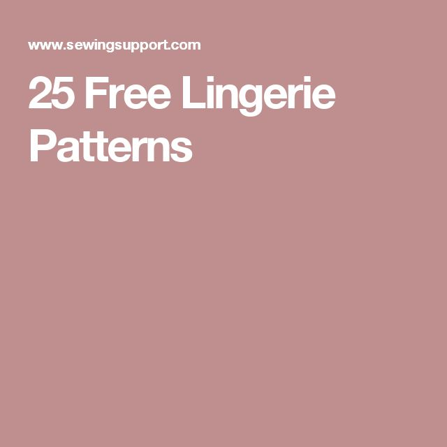 25 Free Lingerie Patterns                                                                                                                                                                                 More