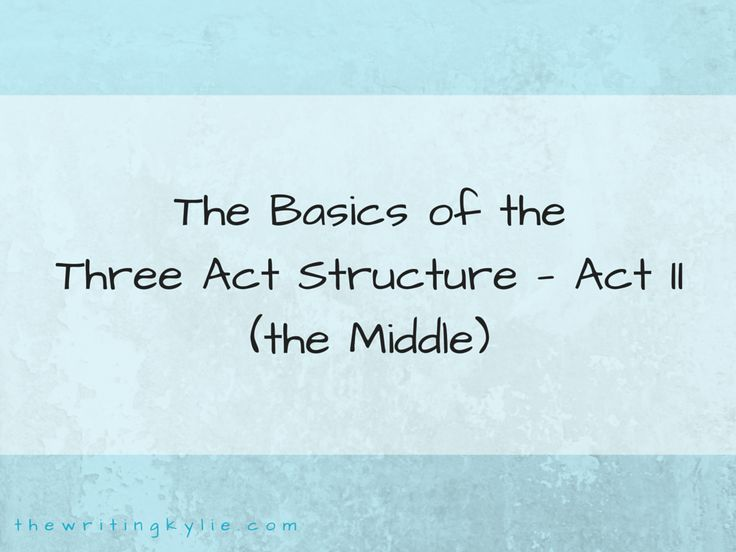 The Basics of the Three Act Structure - Act II (the Middle) - The simplest building blocks of a story are found in the basic Three Act Structure (which can be used for both screenplay and novels). Act 1 is the beginning, Act 2 is the middle, and Act 3 is the ending. The components in the Three Act Structure are basically fundamental stages along the way of a story.