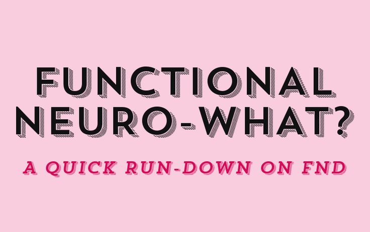 Functional Neuro-what? A run-down on FND