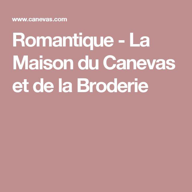 Romantique - La Maison du Canevas et de la Broderie