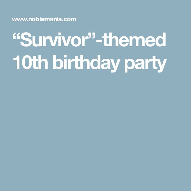 """Survivor""-themed 10th birthday party"