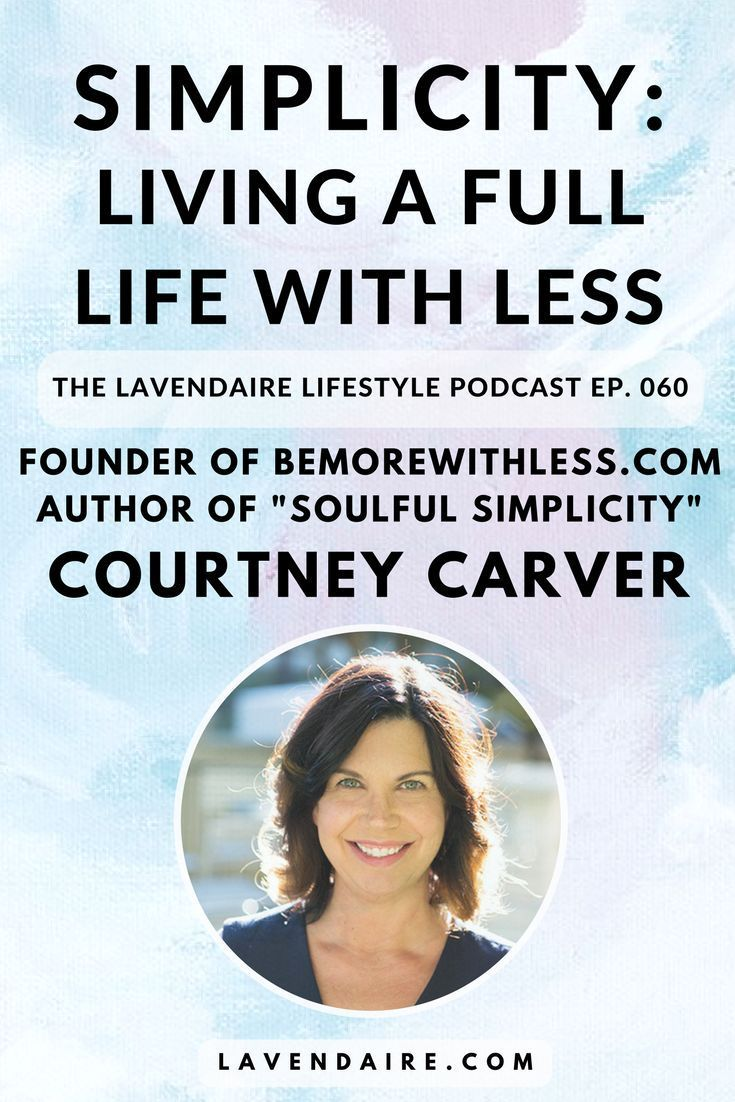 Interview with founder of bemorewithless.com and author of Soulful Simplicity, Courtney Carver | The Lavendaire Lifestyle personal growth | lifestyle design | self development | minimalism | simple living | intentional living | project 333
