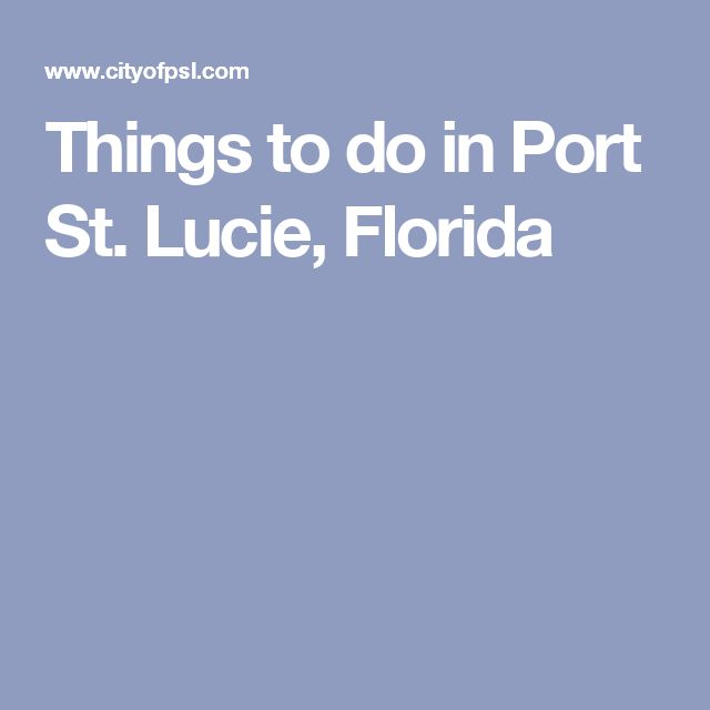Things to do in Port St. Lucie, Florida