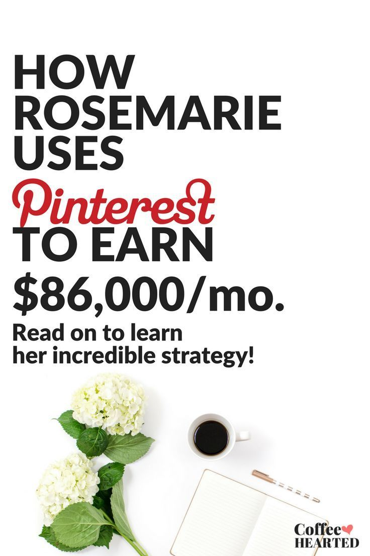 Learn how Rosemarie makes $86K+ per month with the help of Pinterest #ad | coffeehearted.com