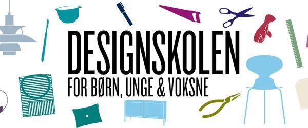 Designmuseum Danmark - Designskolen for børn, unge og voksne
