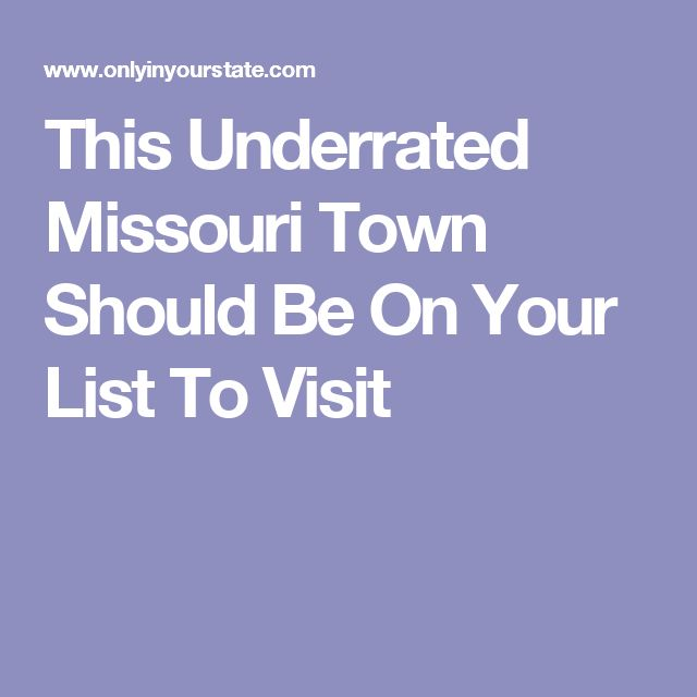 This Underrated Missouri Town Should Be On Your List To Visit