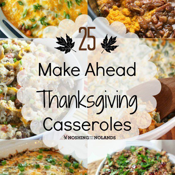 25 Make Ahead Thanksgiving Casseroles Collage square (Custom)