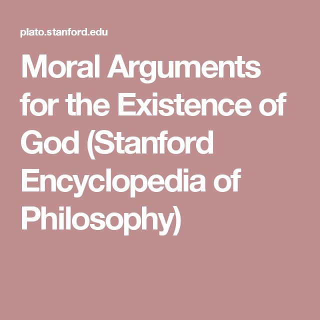 Moral Arguments for the Existence of God (Stanford Encyclopedia of Philosophy)