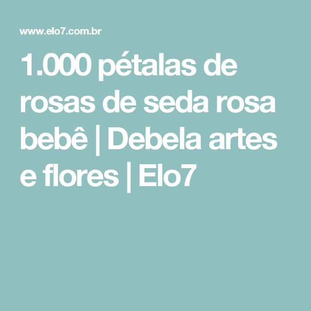 1.000 pétalas de rosas de seda rosa bebê | Debela artes e flores | Elo7