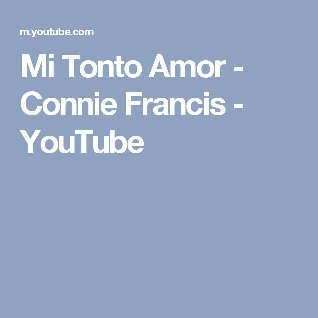 Mi Tonto Amor - Connie Francis - YouTube