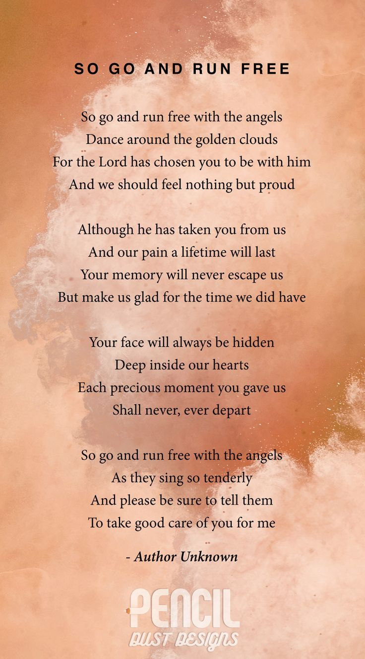 So Go And Run Free. A collection of semi religious funeral poems that help soothe our grieving hearts. Curated by Pencil Dust Designs, creators of personalised, uplifting, and memorable order of service booklets.