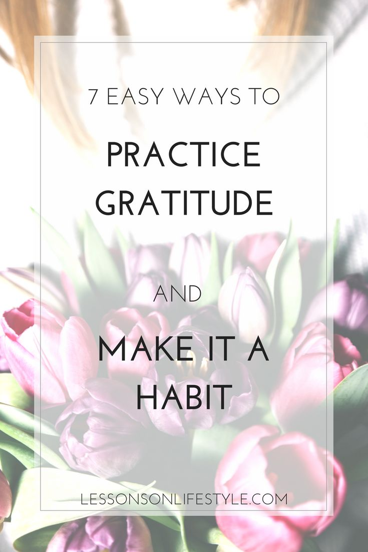 Cultivating an attitude of gratitude bring so much happiness and is good for your wellbeing. This article outlines practical ways you can make gratitude practice a habit in your life.