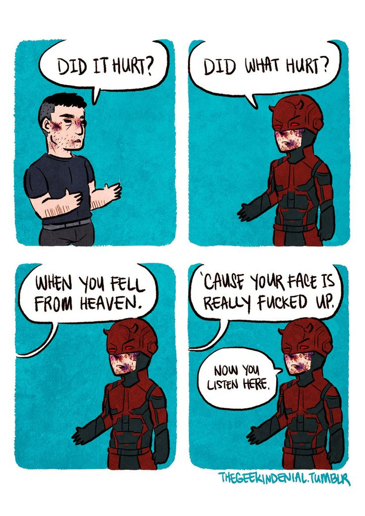 Frank: Did it hurt? Matt: Did what hurt? Frank: When you fell from heaven. Cause your face is really fucked up. #Marvel #Daredevil #netflix