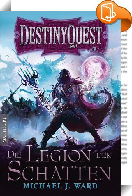 Destiny Quest 1: Die Legion der Schatten    ::  Willkommen bei DestinyQuest. Ohne Erinnerung an dein früheres Leben und mit kaum mehr als einem Schwert am Gürtel und einem Rucksack musst du dich, in einer dir unbekannten Welt voller Monster und Magie, deinem Schicksal stellen. Sei vorsichtig - denn DU der Leser dieses epischen Abenteuers - bist der Held in dieser Geschichte! DU entscheidest welchen Weg du wählst, DEINE Entscheidungen bestimmen darüber welchen Monstern du begegnest, wel...