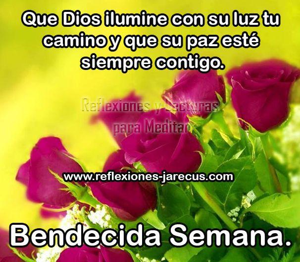 Bendecida Semana, que Dios ilumine con su luz tu camino