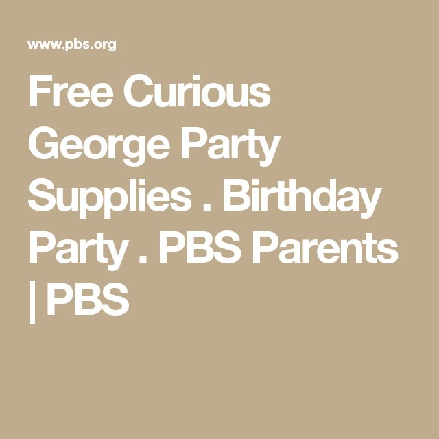 Free Curious George Party Supplies . Birthday Party . PBS Parents | PBS