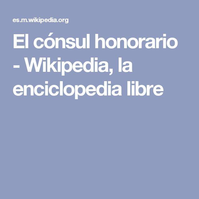 El cónsul honorario - Wikipedia, la enciclopedia libre