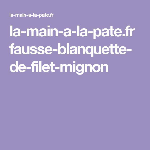 la-main-a-la-pate.fr fausse-blanquette-de-filet-mignon