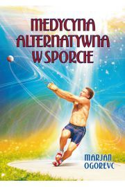 Inne spojrzenie na sport - bardzo ciekawa lektura, polecam! Źródło: http://www.czarymary.pl/p_847732_medycyna_alternatywna_sporcie_ogorevc_marjan