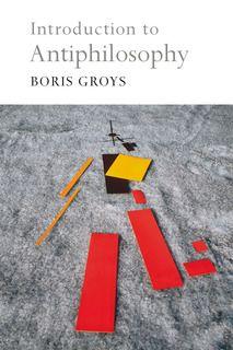 Boris Groys, Introduction to Antiphilosophy