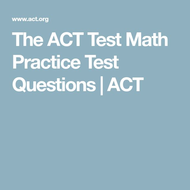 The ACT Test Math Practice Test Questions | ACT