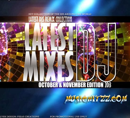 Latest DJ Mixes (2013) New Hindi DJ mixes Album Download