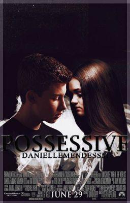 Possessive.[s.m] - Possessive #wattpad #fanfic