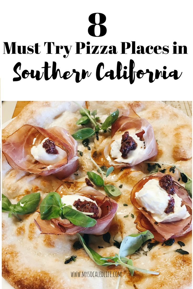 8 Southern California Must Try Pizza Places | best pizza in southern california | best food southern california | best food los angeles | where to eat in los angeles | restaurants to try in los angeles | must try restaurants in LA