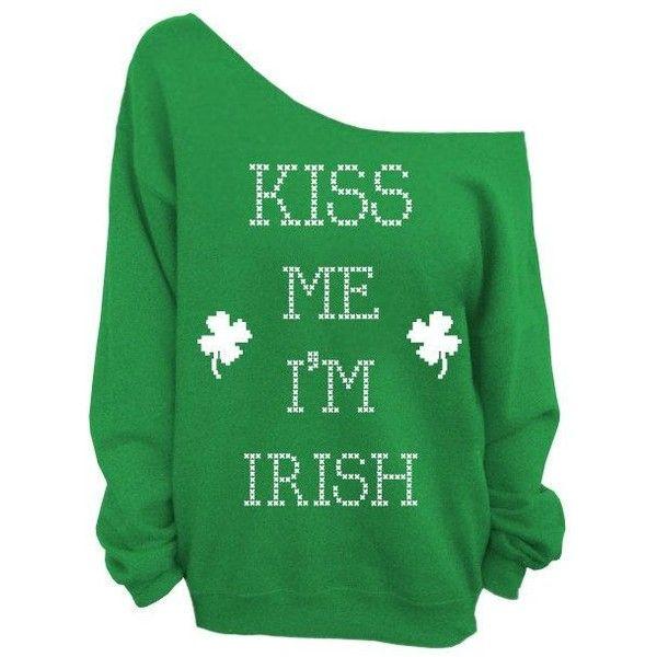 Kiss Me I'm Irish Irish St. Patricks Day Green Slouchy Oversized... ❤ liked on Polyvore featuring tops, hoodies, sweatshirts, shirts, sweaters, oversized sweatshirts, slouchy oversized sweatshirt, green shirt, slouchy sweatshirt and slouchy tops
