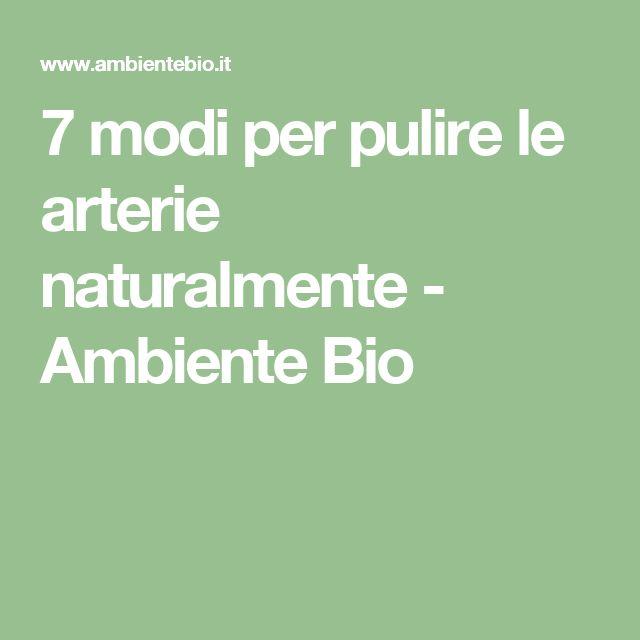 7 modi per pulire le arterie naturalmente - Ambiente Bio