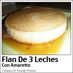 Flan De Tres Leches (Con Amaretto) (Recetas De Puerto Rico)