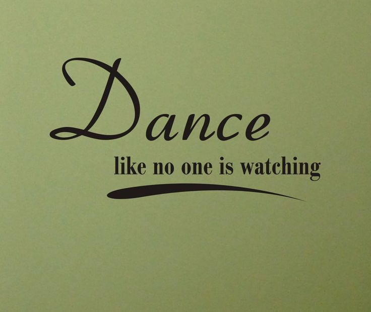 Dance like no one is watching Positive inspirational quote Wall Decal