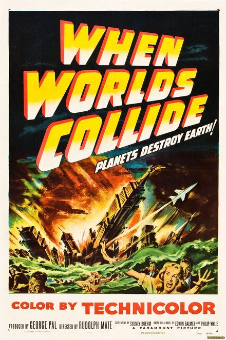 free printable, printable, vintage, vintage posters, theater, movies, retro prints, classic posters, graphic design, free download, When Worlds Collide, Planets Destroy Earth! - Vintage Sci Fi Movie Poster