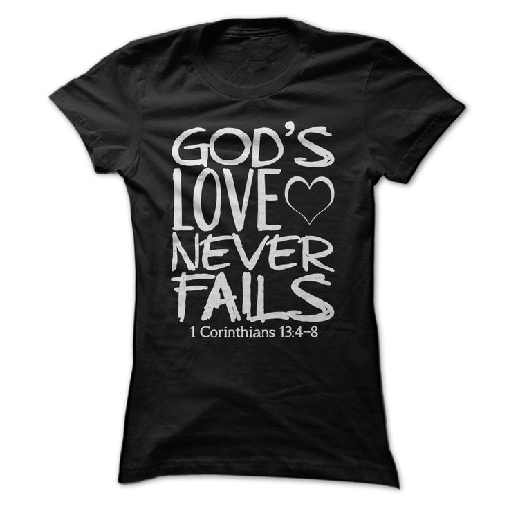 Gods Love Never Fails - 1 Corinthians 13: 4-8 - Bible Saying / Bible Slogan - Grunge Style T Shirt Design